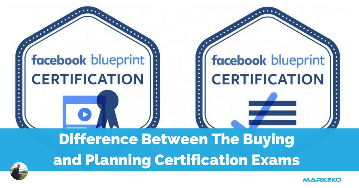 Learn the difference between the facebook buying and planning learn the difference between the facebook buying and planning blueprint certification exams malvernweather Gallery